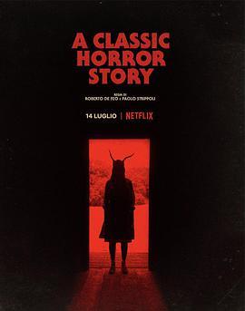 一个经典的恐怖故事AClassicHorrorStory